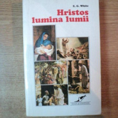 HRISTOS LUMINA LUMII de E. G. WHITE, Bucuresti 1997 - Carti Crestinism