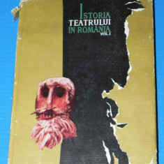 ISTORIA TEATRULUI IN ROMANIA VOL 1 - DE LA INCEPUTURI LA 1848 - GEORGE OPRESCU