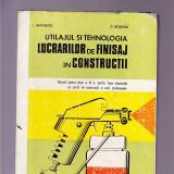 UTILAJUL SI TEHNOLOGIA LUCRARILOR DE FINISAJ IN CONSTRUCTII - Carti Constructii