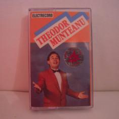 Vand caseta audio Theodor Munteanu, originala, raritate! - Muzica Pop electrecord, Casete audio