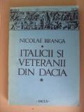 NICOLAE BRANGA - ITALICII SI VETERANII DIN DACIA {1986, 298 p. - ARHEOLOGIE}