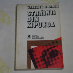 Strainii din Kipukua - Valeriu Anania - Cartea Romaneasca - 1979