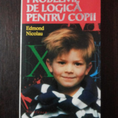 PROBLEME DE LOGICA PENTRU COPII -- Edmond Nicolau -- 1995, 201 p.