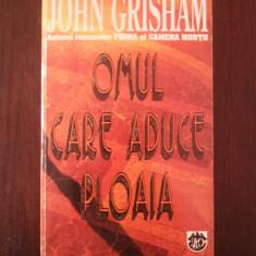 OMUL CARE ADUCE PLOAIA -- John Grisham -- 1995, 603 p.