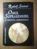 Cumpara ieftin Rudolf Steiner – Omul suprasensibil in conceptia antroposofica (1998)