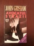 AVOCATUL STRAZII -- John Grisham -- 1998, 378 p.