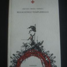 CRISTIAN TIBERIU POPESCU - RUGACIUNILE TEMPLIERULUI - Carte poezie
