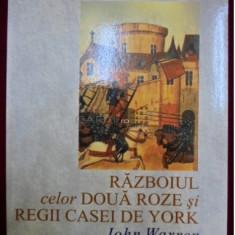 Razboiul celor doua roze si regii Casei de York / John Warren - Istorie