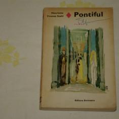 Pontiful - Henriette Yvonne Stahl - Editura Eminescu 1972