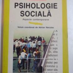 PSIHOLOGIE SOCIALA, ASPECTE CONTEMPORANE de ADRIAN NECULAU, 1996 - Carte Psihologie