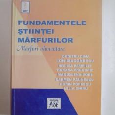 FUNDAMENTELE STIINTEI MARFURILOR, MARFURI ALIMENTARE de DUMITRU DIMA... LELIA CHIRU, 2005 - Carte Marketing