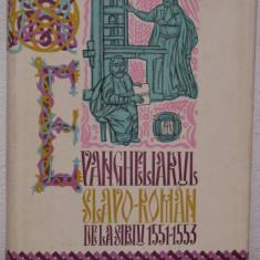 EVANGHELIARUL SLAVO-ROMAN DE LA SIRIU 1551-1553, BUCURESTI 1971 - Carti Crestinism