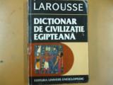 Larousse Dictionar de civilizatie egipteana Bucuresti 1997