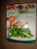 Arta culinara cu efort minim/ doar 5 ingrediente