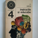 INSTRUCTIE SI EDUCATIE - O. SAFRAN { COLECTIA ORIZONTURI } ( A 89 ) - Carte Psihologie