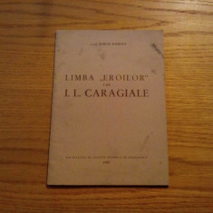 """LIMBA """"EROILOR"""" LUI I. L. CARAGIALE - Iorgu Iordan - 1957, 47 p."""