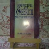 """Arthur G. Clarke - Principii ale Bisericii noutestamentale """"A730"""""""