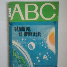ABC - PAMANTUL SE INVARTESTE - VICTOR TUGESCU * DAMIAN PETRESCU ( A 105 ) - Carte Epoca de aur