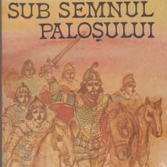 BARBU SLATINEANU - SUB SEMNUL PALOSULUI - Roman istoric