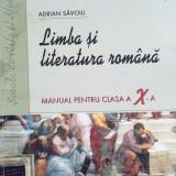 LIMBA SI LITERATURA ROMANA MANUAL PENTRU CLASA A X-A - Adrian Savoiu (S.A.M.) - Manual scolar, Clasa 10
