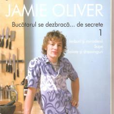 (C6101) JAMIE OLIVER - BUCATARUL SE DEZBRACA DE... SECRETE 1, IERBURI SI MIRODEN - Carte Retete culinare internationale