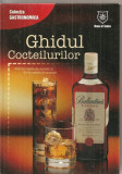 (C6103) GHIDUL COCTEILURILOR, RETETE DE GUSTARI, Alta editura