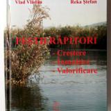Pestii Rapitori Crestere Inmultire Valorificare Ioan Bud Vlad Valdau Reka Stefan - Roman, Anul publicarii: 2007
