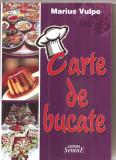(C6106) CARTE DE BUCATE DE MARIUS VULPE, Alta editura