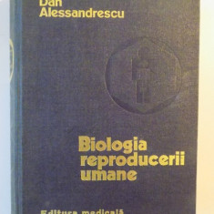 BIOLOGIA REPRODUCERII UMANE-DAN ALESSANDRESCU 1976
