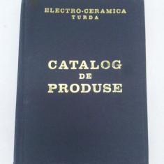 CATALOG DE PRODUSE ELECTRO-CERAMICA TURDA 1984