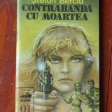 Carte - Contrabanda cu moartea de Stefan Berciu / colectia Aligator 1990 - 62pag - Carte de aventura