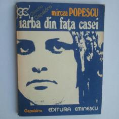 IARBA DIN FATA CASEI - MIRCEA POPESCU { COLECTIA CLEPSIDRA } ( 1739 ) - Bilet cinema