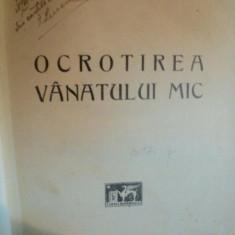 OCROTIREA VANATULUI MIC de GH. NEDICI, BUC. 1927 * - Carte Zoologie