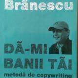 Da-mi banii tai. metoda de copywriting Gabriel Branescu - Carte Sociologie