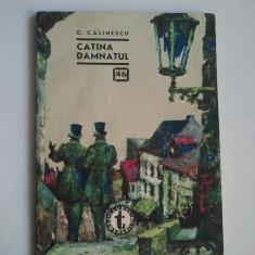 CATINA DAMNATUL - G. CALINESCU ( C. CLUBUL TEMERARILOR 46 } - Nuvela