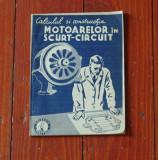 Calculul si Constructia motoarelor in scurt-circuit  Ed. Gorjan - 100 pagini !, Alta editura