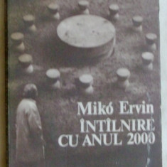 MIKO ERVIN-INTALNIRE CU ANUL 2000/interviuri'89:Baiesu/Buzura/Marino/DRP/MHS/ETC