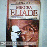 MIRCEA ELIADE-CODUL NUVELELOR FANTASTICE-ELENA DAN, Alta editura