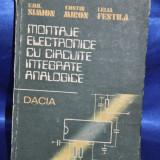 Montaje Electrice Cu Circuite Integrate Analogice. 1982 Carte veche electronica - Carti Electrotehnica