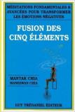 Mantak Chia  -  Fusion des cinq elements, Alta editura