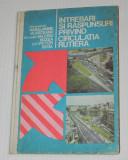 INTREBARI SI RASPUNSURI PRIVIND CIRCULATIA RUTIERA - VLASCEANU, BEDA, 1977, Alta editura