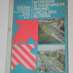 INTREBARI SI RASPUNSURI PRIVIND CIRCULATIA RUTIERA - VLASCEANU, BEDA, 1977 - Carti auto
