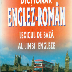 Edith Iarovici - Dictionar Englez-Roman. Lexicul de baza al limbii engleze - 30101 - DEX