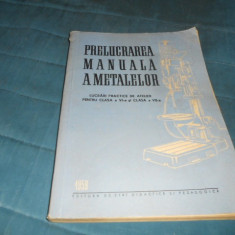 PRELUCRAREA MANUALA A METALELOR 1959 - Carti Metalurgie
