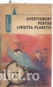 x -  Avertisment pentru linistea planetei (antol. de anticipatie romaneasca) foto
