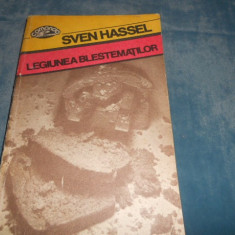 SVEN HASSEL - LEGIUNEA BLESTEMATILOR - Roman istoric