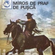 Horia Matei (antol.) - Miros de praf de pusca. Texte din literatura western - Roman, Anul publicarii: 1973