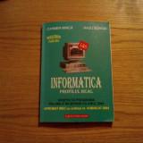 INFORMATICA - cl. XI -a, Profil Real - Carmen Minca, Radu Borgia  - 2004, 206 p.