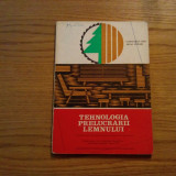 TEHNOLOGIA PRELUCRARII LEMNULUI - C. Lupu, M. Murari - 1981, 139 p. - Carti Mecanica