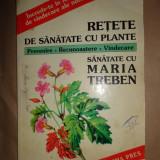 Retete de sanatate cu plante- Maria Treben - Carte tratamente naturiste